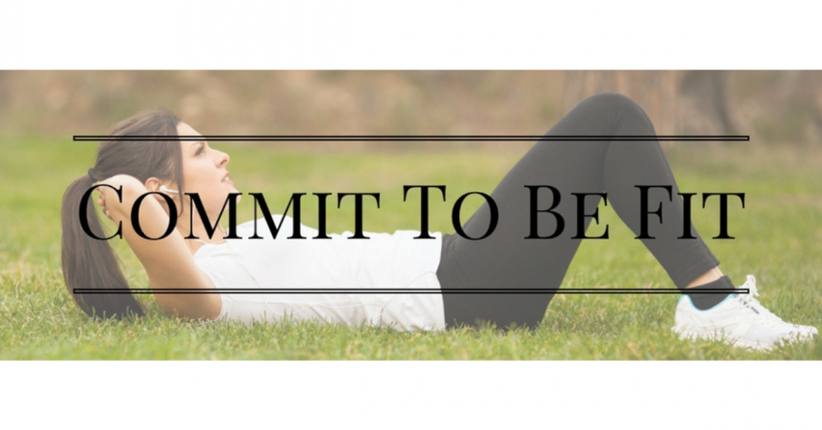 Commit To Be Fit With These 5 Simple Tips