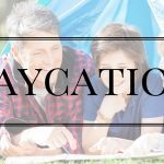 Reboot Family Time With Staycations