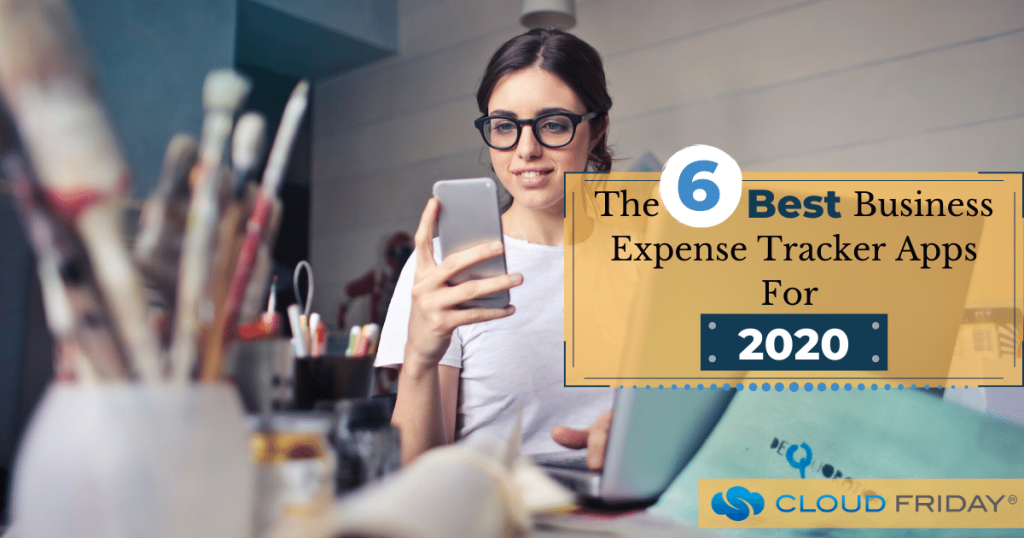 The 6 Best Business Expense Tracker Apps For 2020