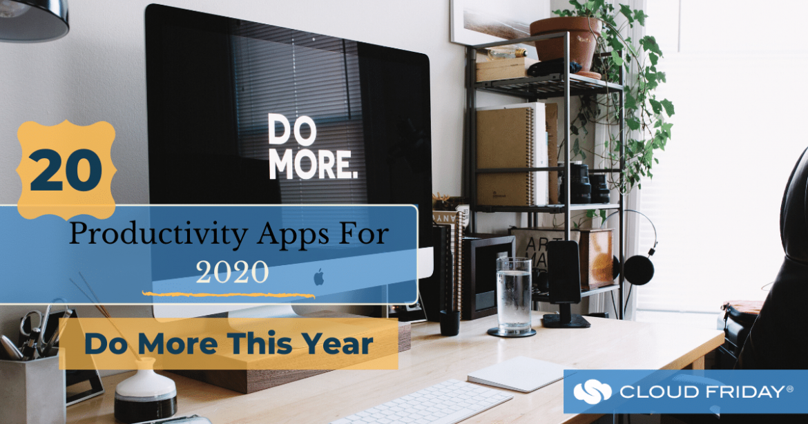 20 Productivity Apps For 2020 Do More This Year