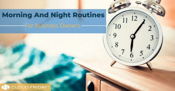 Morning And Night Routine Checklist For Business Owners