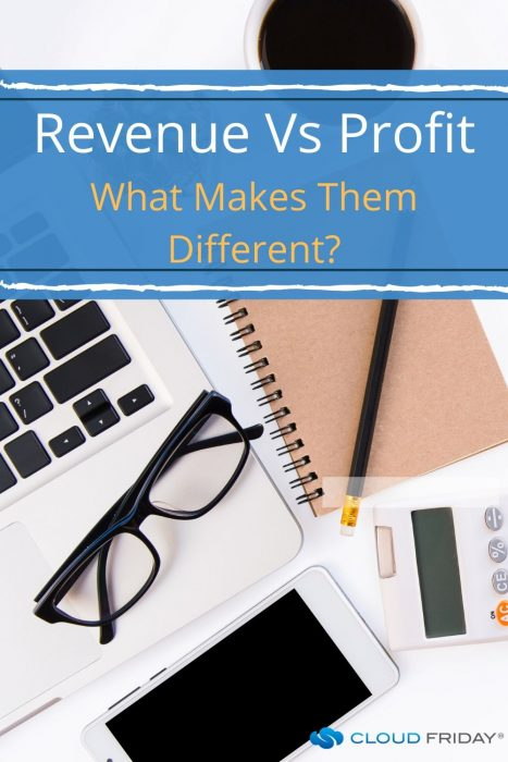 Revenue Vs Profit: What Makes Them Different?