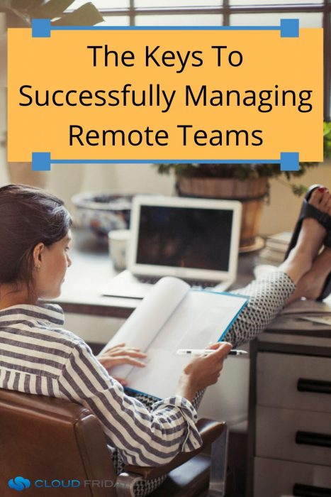 the keys to successfully managing remote teams