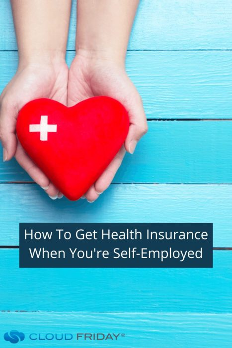 How To Get Health Insurance When You're Self-Employed