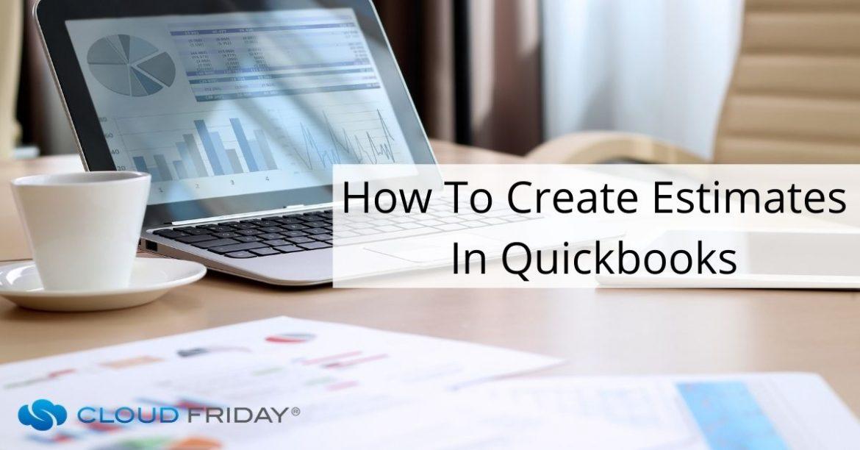 How To Create Estimates In Quickbooks